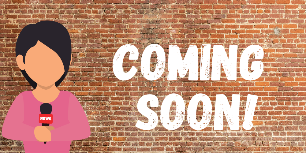 A brick wall. On the left, a clip art reporter holding a microphone. Text: 'COMING SOON!'